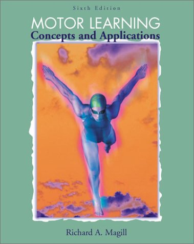 Motor Learning, Concepts and Applications: Magill, Richard A.