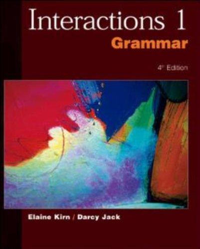 Interactions 1: Grammar, Fourth Edition: Elaine Kirn, Darcy