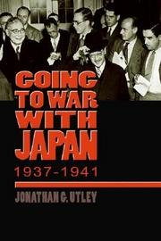9780072330465: Going to War with Japan 1937-1941
