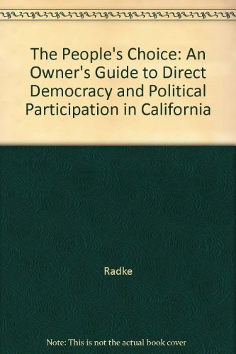 9780072331974: The People's Choice: An Owner's Guide to Direct Democracy and Political Participation in California