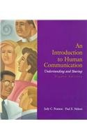 An Introduction to Human Communication: Understanding and: Judy C. Pearson,