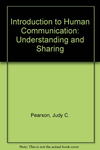 9780072336948: An Introduction to Human Communication: Understanding and Sharing