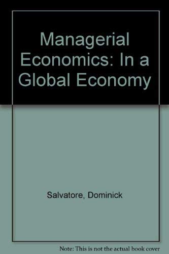 Managerial Economics: In a Global Economy: Dominick Salvatore