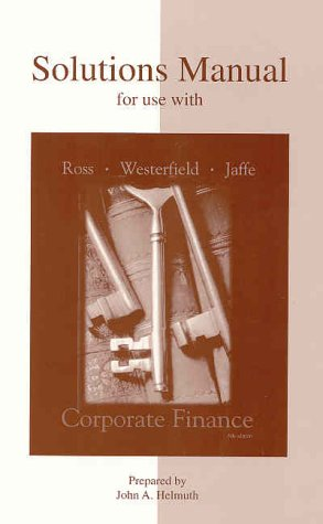 Solutions Manual to accompany Corporate Finance (0072338849) by ROSS