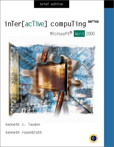 Interactive Computing Series: Microsoft Word 2000 Brief: Kenneth Laudon, Kenneth