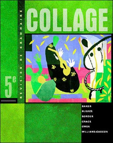 Collage: Revision de grammaire (Student Edition) (9780072343984) by Lucia Baker; Ruth Allen Bleuzé; Laura L.B. Border; Carmen Grace; Janice Owen; Ann Williams