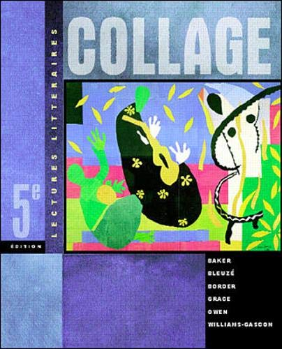 Collage: Lectures Litteraires, 5th Edition (English and French Edition) (9780072344004) by Lucia Baker; Ruth Allen Bleuzé; Laura L.B. Border; Carmen Grace; Janice Owen; Ann Williams