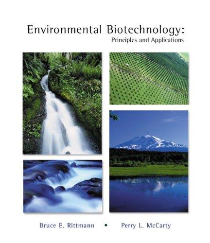 Enviornmental Biotechnology: Principles and Applications: Bruce E. Rittmann