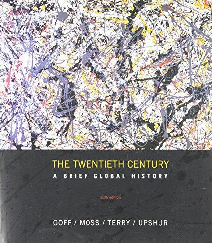 The Twentieth Century: A Brief Global History: Goff, Richard, Moss,