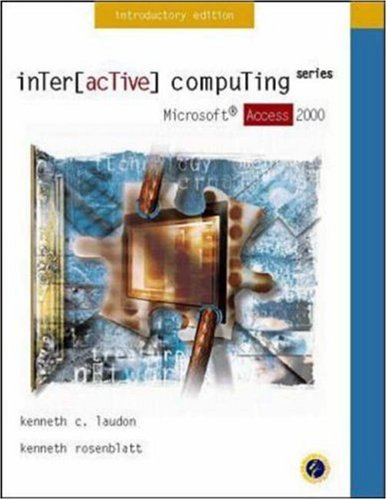 Interactive Computing Series: Microsoft Access 2000 Introductory: Kenneth Laudon, Jason