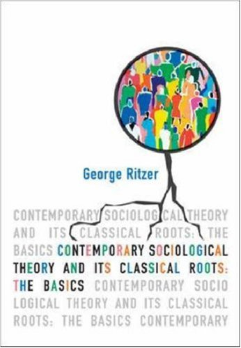 9780072349627: Contemporary Sociology Theory and Its Classical Roots: The Basics