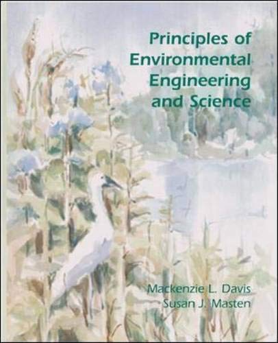 Principles of Environmental Engineering and Science (The: Mackenzie L Davis,