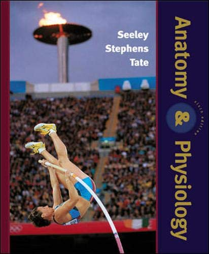 Anatomy and Physiology, 6th by Seeley, Rod R.; Stephens, Trent D ...