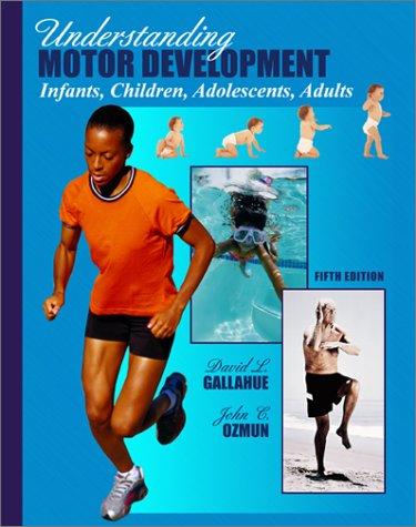9780072353662: Understanding Motor Development: Infants, Children, Adolescents, Adults