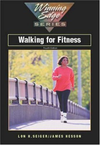 Walking for Fitness, 4th: Seiger, Lon H.;Hesson, James L.
