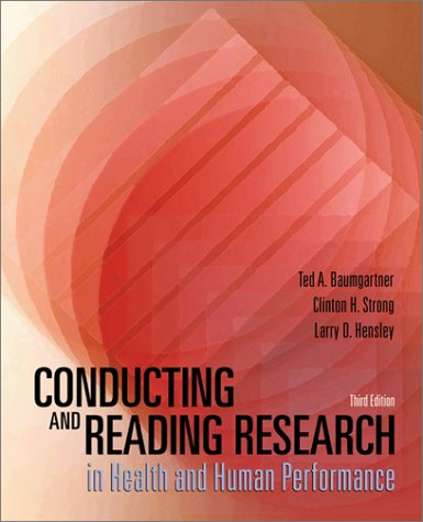 Conducting and Reading Research in Health and: Ted A. Baumgartner