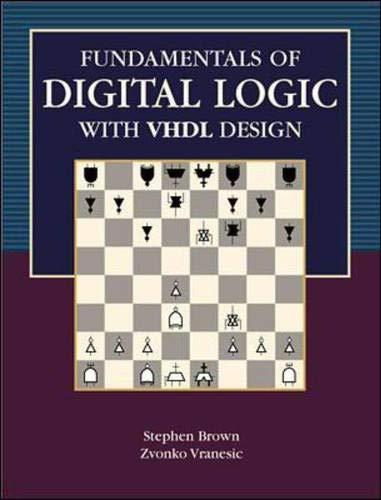 Fundamentals of Digital Logic with VHDL Design: Stephen Brown, Zvonko