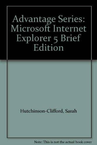 9780072358872: Advantage Series: Microsoft Internet Explorer 5 Brief Edition