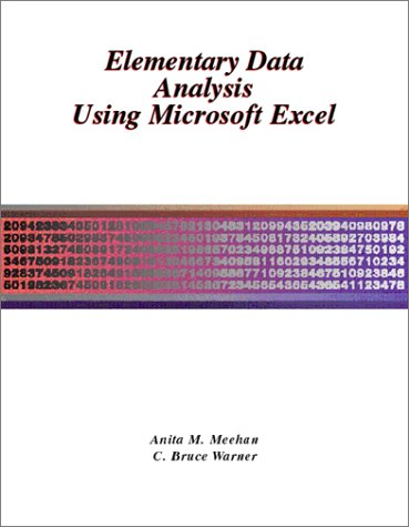 Elementary Data Analysis Using Microsoft Excel: Meehan, Anita, Warner, C. Bruce