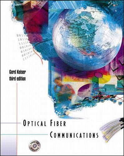 9780072360769: Optical Fiber Communications with CD-ROM (Mcgraw-Hill Series in Electrical and Computer Engineering. Communications and Signal Processing)