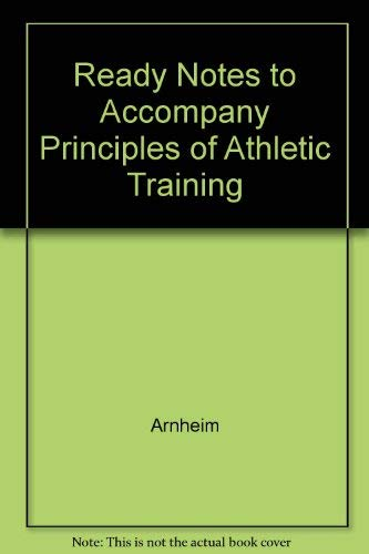 9780072361049: Principles of Athletic Training Ready Notes