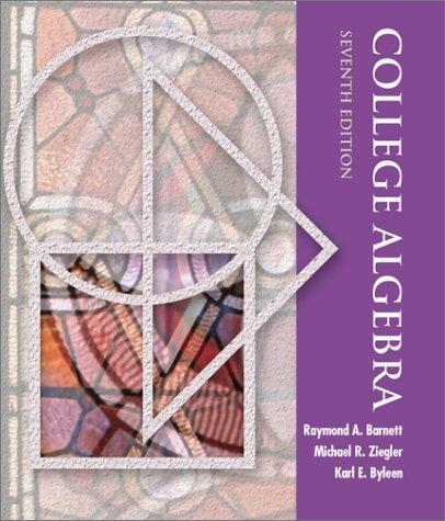 9780072368680: College Algebra (Barnett, Raymond a. Barnett, Ziegler & Byleen's Precalculus Series.)