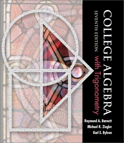 9780072368697: College Algebra with Trigonometry (Barnett, Ziegler & Byleen's Precalculus Series)