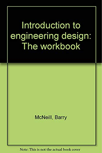 9780072369045: Introduction to engineering design: The workbook