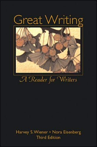 Great Writing: A Reader for Writers: Wiener,Harvey, Eisenberg,Nora, Eisenberg,