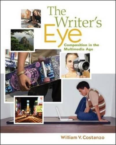 9780072372601: The Writer's Eye: Composition in the Multimedia Age