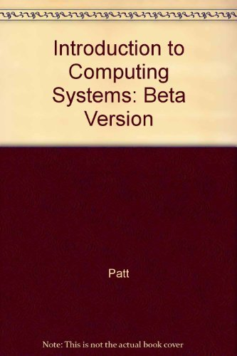 9780072376838: Introduction to Computing Systems: Beta Version