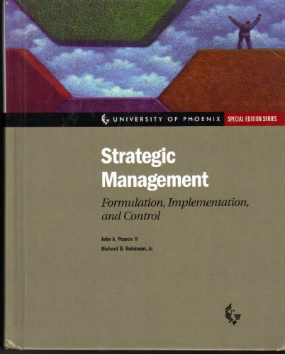Strategic Management: Formulation, Implementation and Control: II, John A. Peace; Richard B. ...