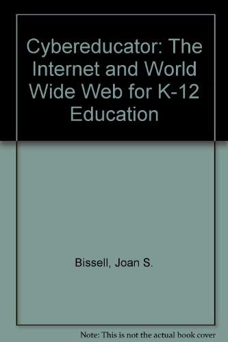 9780072380569: Cybereducator: The Internet and World Wide Web for K-12 Education