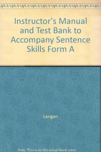 Instructor's Manual and Test Bank to Accompany Sentence Skills Form A (0072381345) by Langan