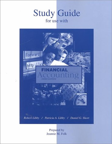 Study Guide for use with Financial Accounting: Robert Libby, Patricia