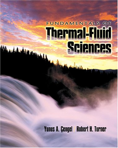 Fundamentals of Thermal-fluid Sciences: Yunus A. Cengel