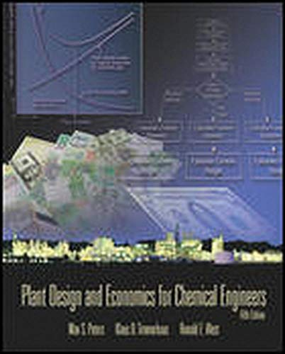 Plant Design and Economics for Chemical Engineers,: Peters, Timmerhaus, West