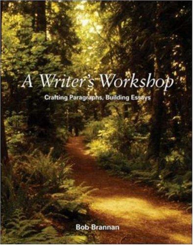 9780072393293: A Writer's Workshop: Crafting Paragraphs, Building Essays