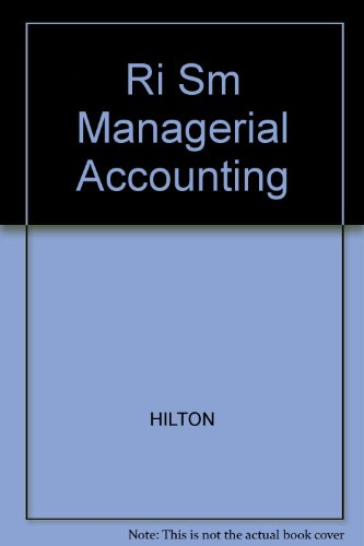 Ri Sm Managerial Accounting (0072394692) by HILTON