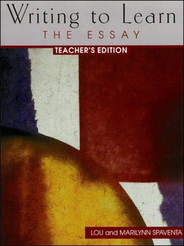 9780072395976: Teacher's Edition, Writing to Learn: The Essay