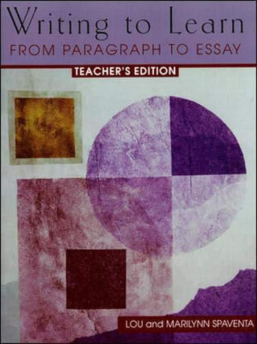 9780072395983: Teacher's Edition, Writing to Learn: From Paragraph to Essay