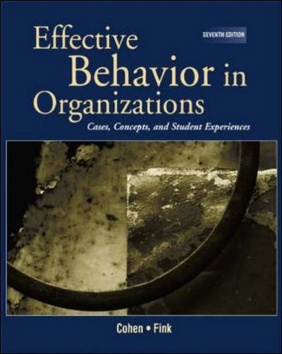 9780072396706: Effective Behavior in Organizations: Cases, Concepts, and Student Experiences (Effective Behavior in Organizations, 7th ed)