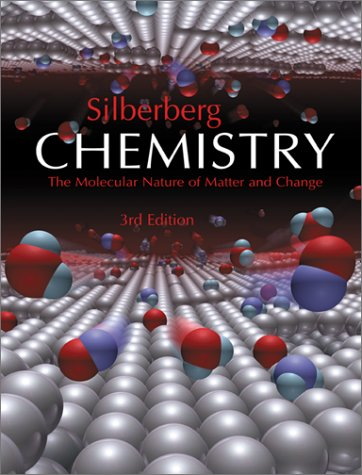 Chemistry: The Molecular Nature of Matter and: Martin Silberberg