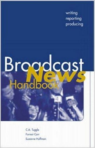 9780072396829: Broadcast News Handbook: Writing, Reporting, and Producing (McGraw-Hill Series in Mass Communication)