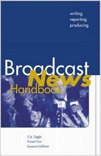 9780072396829: Broadcast News Handbook: Writing, Reporting, and Producing