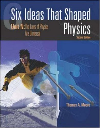 9780072397123: Six Ideas that Shaped Physics: Unit N - Laws of Physics are Universal