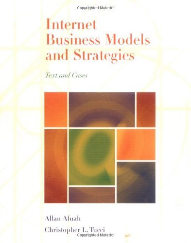 Internet Business Models and Strategies: Text and: Allan Afuah, Christopher