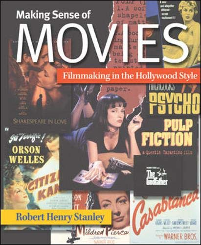 9780072397659: Making Sense of Movies: Filmmaking in the Hollywood Style