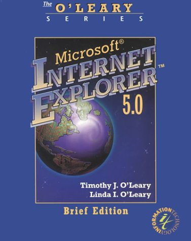 9780072398328: O'Leary Series:  Internet Explorer 5.0 Brief