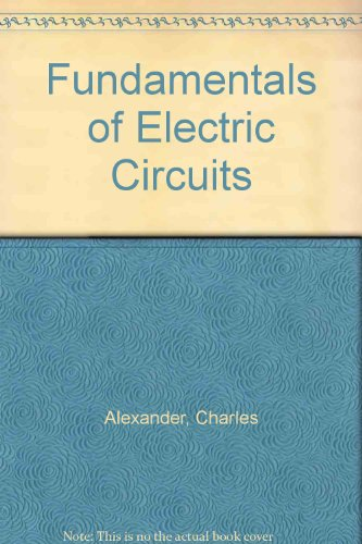 E-Text to accompany Fundamentals of Electric Circuits (9780072401363) by Charles K. Alexander; Matthew N. O. Sadiku; Charles Alexander; Matthew Sadiku